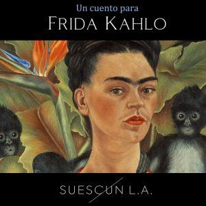 Un cuento para Frida Kahlo