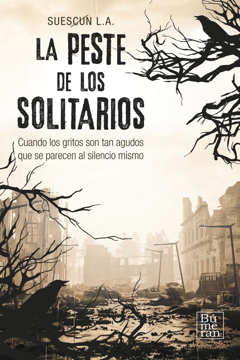 la peste de los solitarios novela apocaliptica suescun